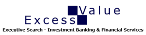 Excess Value - Executive Search I Investment Banking & Financial Services